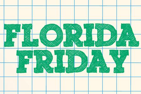 Florida Friday